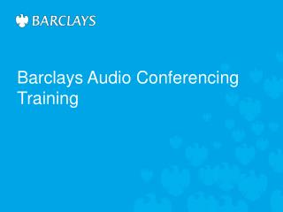 Barclays Audio Conferencing Training