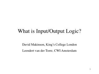 What is Input/Output Logic?