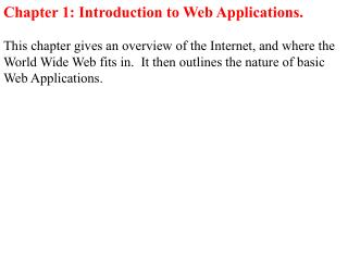 Chapter 1: Introduction to Web Applications.