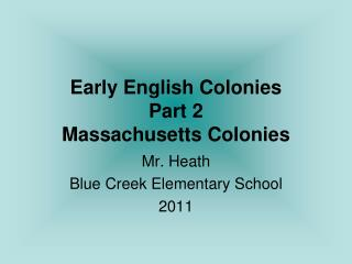 Early English Colonies  Part 2 Massachusetts Colonies