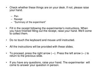 Check whether these things are on your desk. If not, please raise your hand. Pen Receipt