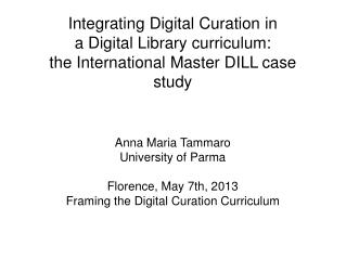 Anna Maria Tammaro University of Parma Florence, May 7th, 2013
