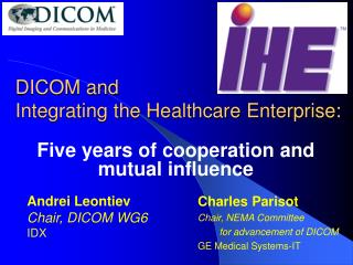 DICOM and Integrating the Healthcare Enterprise: