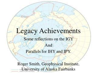 Legacy Achievements