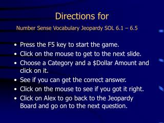 Directions for  Number Sense Vocabulary Jeopardy SOL 6.1 – 6.5