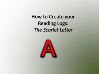 How to Create your  Reading Logs: The Scarlet Letter