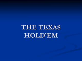 THE TEXAS HOLD'EM