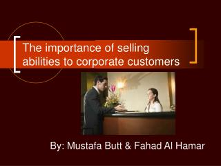 The importance of selling abilities to corporate customers