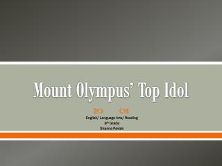 Mount Olympus' Top Idol