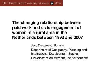 Joos Droogleever Fortuijn Department of Geography, Planning and International Development Studies