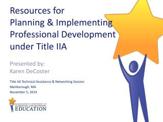 Resources for Planning & Implementing Professional Development   under Title IIA