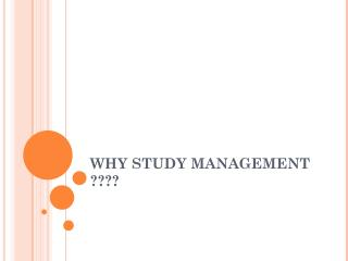 WHY STUDY MANAGEMENT ????