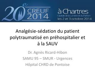 Analgésie-sédation du patient polytraumatisé en  préhospitalier  et à la SAUV