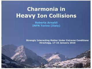 Charmonia in  Heavy  Ion Collisions