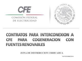 CONTRATOS PARA INTERCONEXION A CFE PARA COGENERACION CON FUENTES RENOVABLES