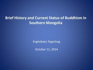 Brief History and Current Status of Buddhism  in Southern Mongolia