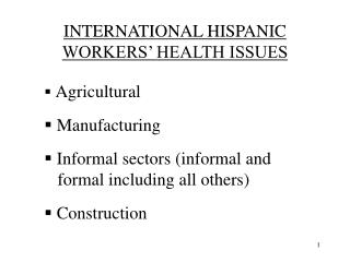 INTERNATIONAL HISPANIC  WORKERS� HEALTH ISSUES