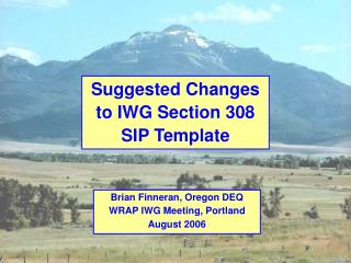 Suggested Changes to IWG Section 308 SIP Template