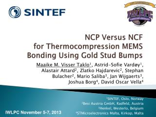 NCP  Versus NCF for  Thermocompression  MEMS Bonding Using Gold Stud Bumps