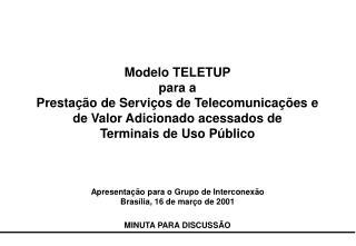 Apresentação para o Grupo de Interconexão Brasília, 16 de março de 2001 MINUTA PARA DISCUSSÃO