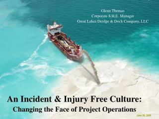 An Incident & Injury Free Culture: Changing the Face of Project Operations
