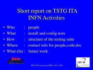 Short report on TSTG ITA  INFN Activities