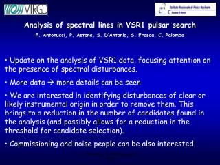 Update on the analysis of VSR1 data, focusing attention on the presence of spectral disturbances.
