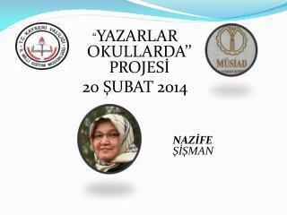""""""" YAZARLAR OKULLARDA'' PROJESİ 20 ŞUBAT  2014"""