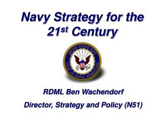 Navy Strategy for the      21 st  Century