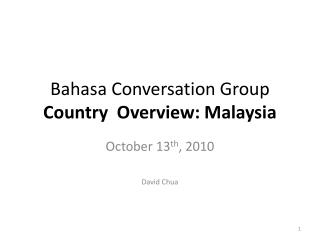 Bahasa Conversation Group Country  Overview: Malaysia