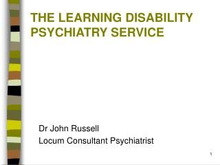 THE LEARNING DISABILITY  PSYCHIATRY SERVICE