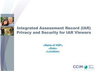 Integrated Assessment Record (IAR) Privacy and Security for IAR Viewers