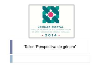 """Taller """"Perspectiva de género"""""""