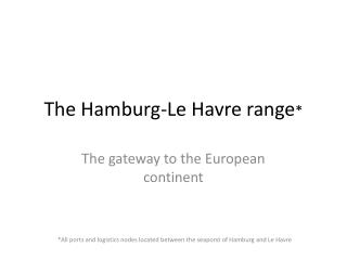 The Hamburg-Le Havre range *