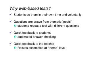 Why web-based tests?  Students do them in their own time and voluntarily