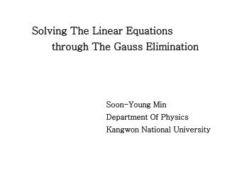 Solving The Linear Equations             through The Gauss Elimination