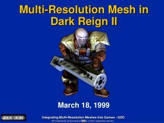 Multi-Resolution Mesh in Dark Reign II