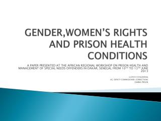 GENDER,WOMEN�S RIGHTS AND PRISON HEALTH CONDITIONS