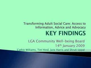 Transforming Adult Social Care: Access to Information, Advice and Advocacy KEY FINDINGS