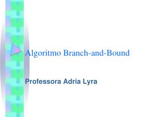 Algoritmo Branch-and-Bound