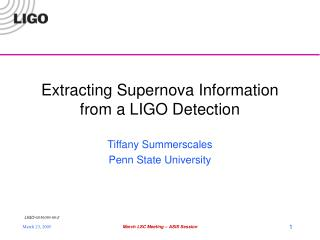 Extracting Supernova Information from a LIGO Detection
