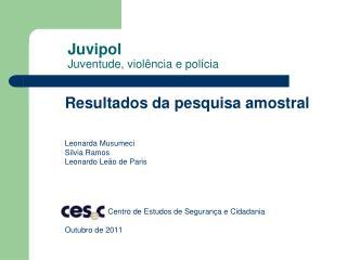 Juvipol Juventude, violência e polícia