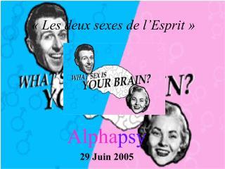Alpha psy 29 Juin 2005