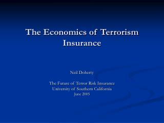 The Economics of Terrorism Insurance