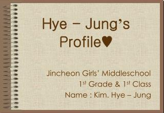 Hye - Jung ' s Profile♥