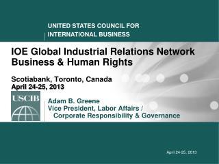 Adam B. Greene Vice President, Labor Affairs /    Corporate Responsibility & Governance