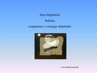 Area linguistica  Italiano competenze e strategie didattiche