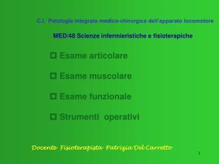 C.I.  Patologia integrata medico-chirurgica dell'apparato locomotore