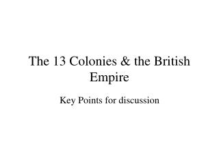 The 13 Colonies & the British Empire