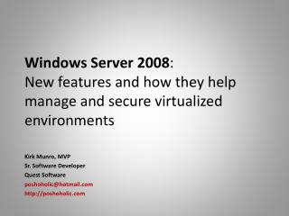 Windows Server 2008:  New features and how they help manage and secure virtualized environments